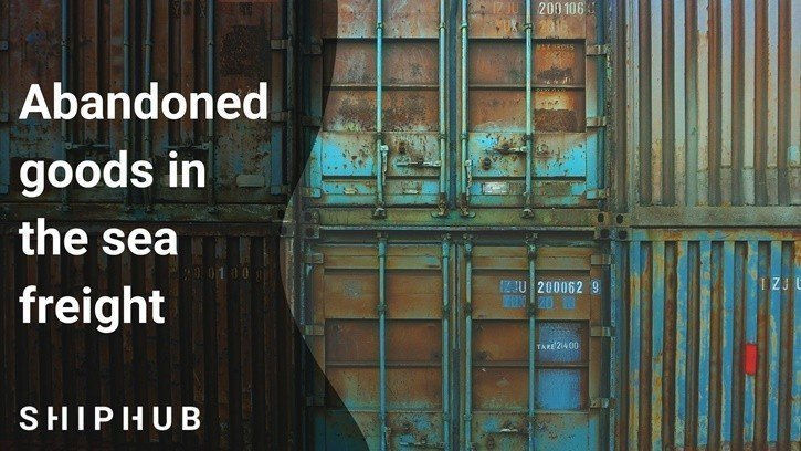 Abandoned goods in the sea freight