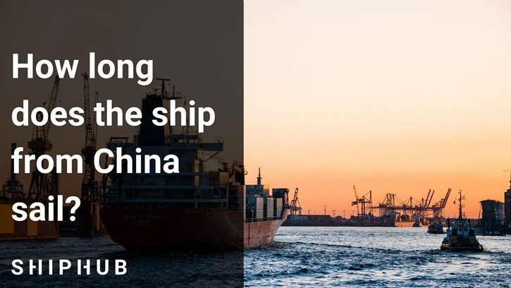 How long does the ship from China sail?