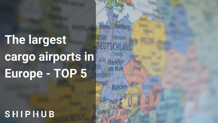 TOP 5 - The largest cargo airports in Europe