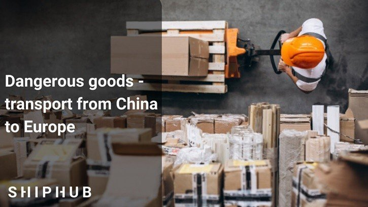 Dangerous goods – transport from China to Europe