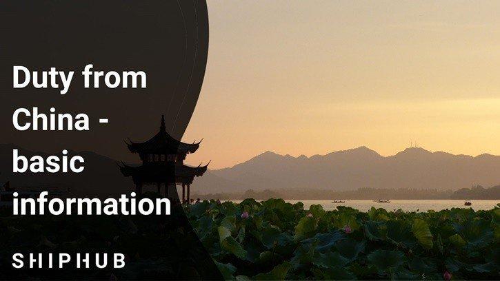 Duty from China - necessary information