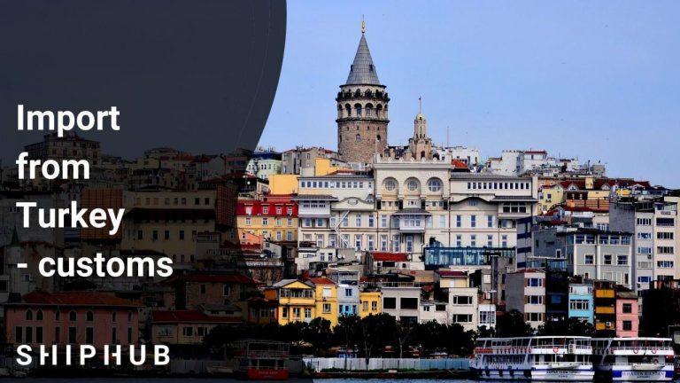 Import from Turkey customs
