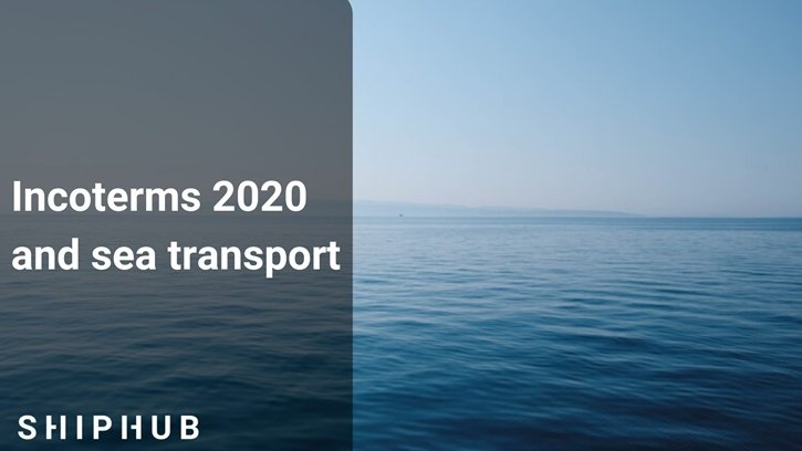 Incoterms 2020 and sea transport