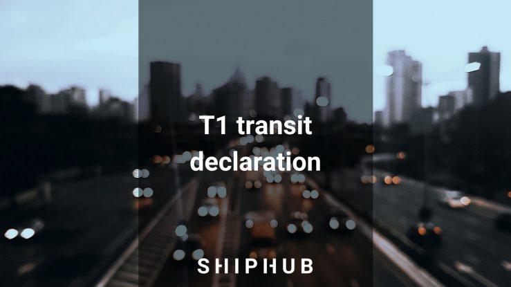 T1 transit declaration