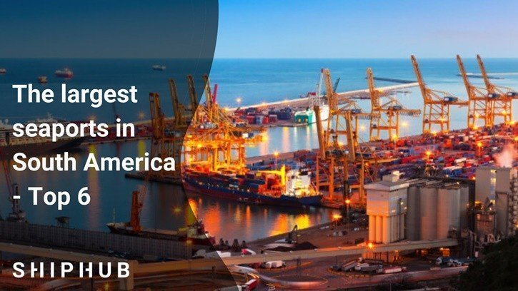 The largest seaports in South America - TOP 6